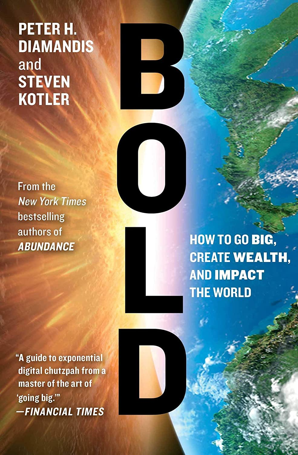 Amazon.com : [Peter H. Diamandis] Bold: How to Go Big, Create Wealth and  Impact The World (Exponential Technology Series) - Paperback : Office  Products