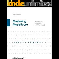 Mastering MuseScore: Make beautiful sheet music with MuseScore 2 book cover