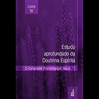 ESTUDO APROFUNDADO DA DOUTRINA ESPÍRITA - Livro IV
