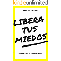 LIBERA TUS MIEDOS: María Vozmediano