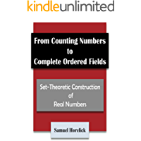 From Counting Numbers to Complete Ordered Fields: Set-Theoretic Construction of