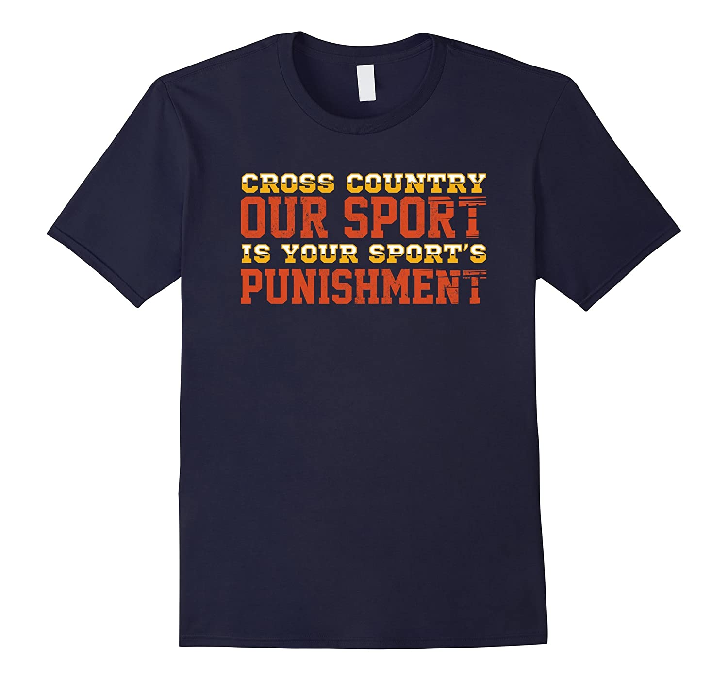 Cross Country Our Sport Is Your Sport's Punishment T-shirt-Art