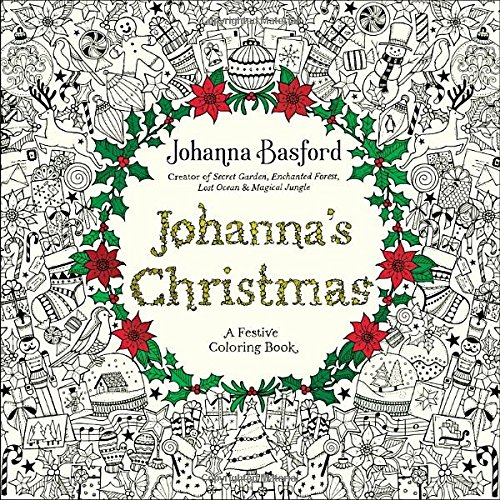Amazon Johannas Christmas A Festive Coloring Book For Adults 9780143129301 Johanna Basford Books