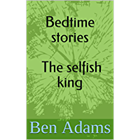 Bedtime stories The selfish king (English Edition)