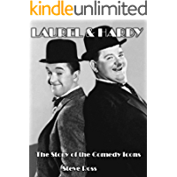 Laurel & Hardy: The Story of the Comedy Icons