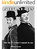 Laurel & Hardy: The Story of the Comedy Icons (English Edition)