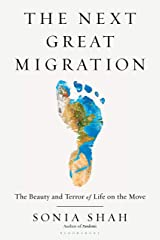 The Next Great Migration: The Beauty and Terror of Life on the Move Kindle Edition