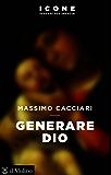Generare Dio (Icone.Pensare per immagini)