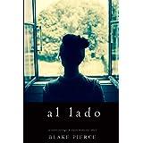 Al lado (Un misterio psicológico de suspenso de Chloe Fine - Libro 1) (Spanish Edition)