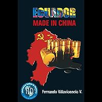 Ecuador made in china (Spanish Edition)