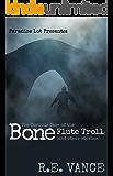 The Curious Case of the Bone Flute Troll: Paradise Lot (Urban Fantasy Series)