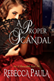 A Proper Scandal (Ravensdale Family Book 2)
