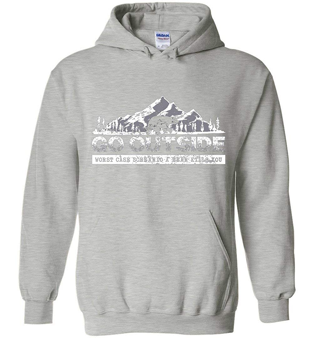 Go Outside Worst Case Scenario A Bear Kills You Hoodies Adult and Youth Size