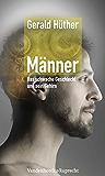 Männer – Das schwache Geschlecht und sein Gehirn (German Edition)