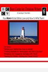 Four More Articles Editors Love and How to Write Them! (Boot Camp for Christian Writers Book 6)