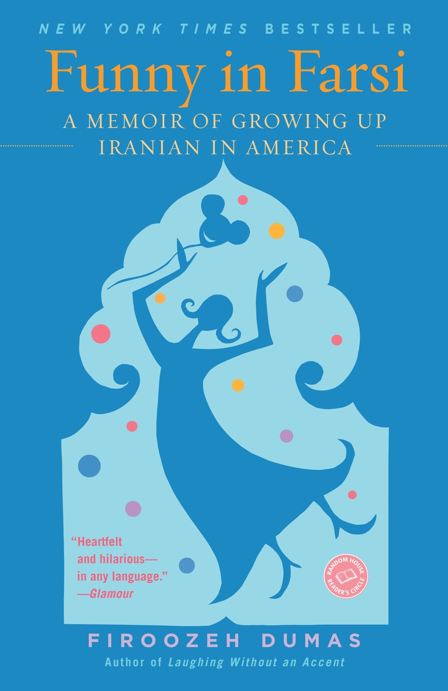 Funny In Farsi A Memoir Of Growing Up Iranian In America Dumas Firoozeh 9780812968378 Amazon Com Books