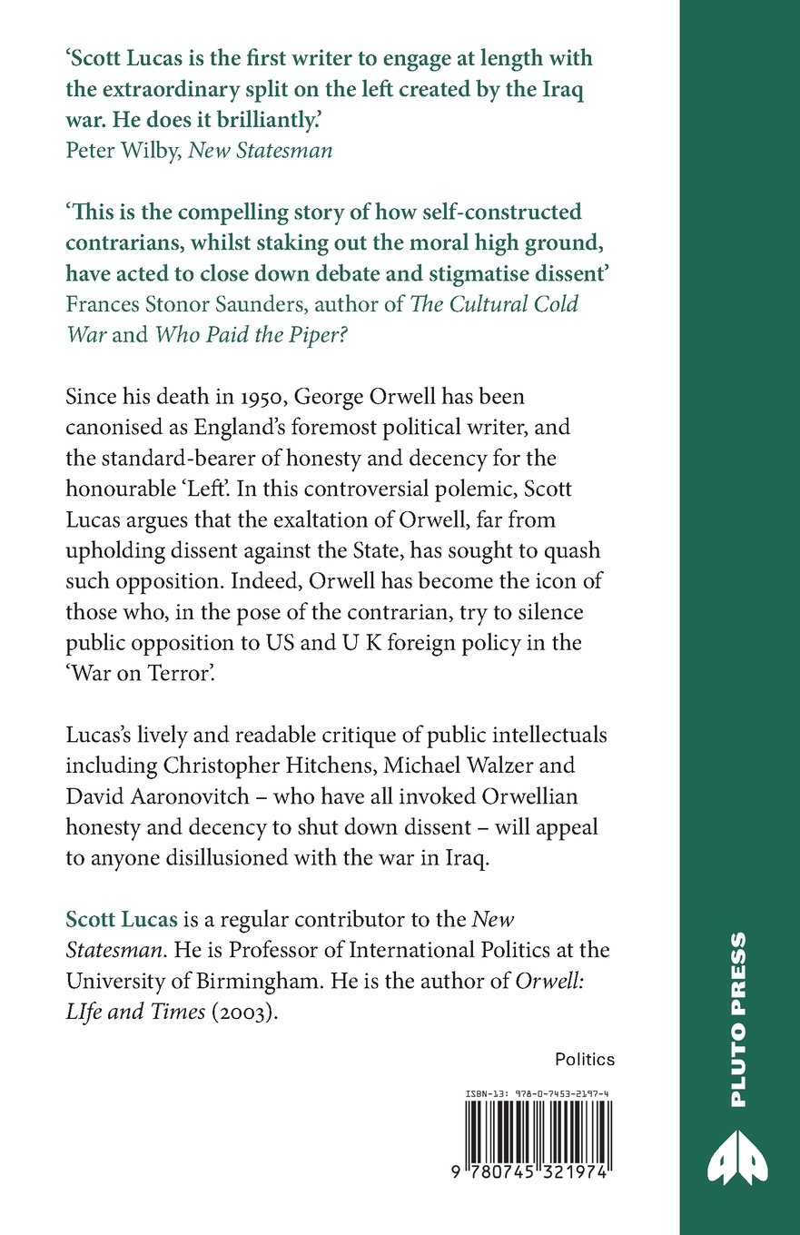 The Betrayal of Dissent: Beyond Orwell, Hitchens and the New American  Century: Amazon.co.uk: Scott Lucas: 9780745321974: Books