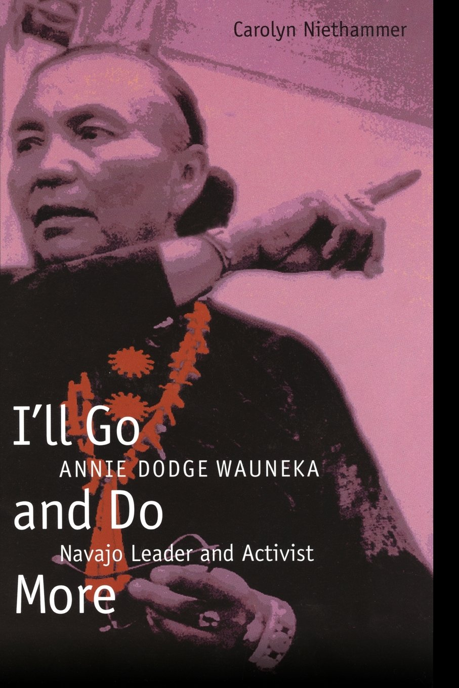 Read Online I'll Go and Do More: Annie Dodge Wauneka, Navajo Leader and Activist (American Indian Lives) pdf