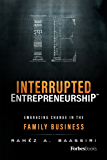 Interrupted Entrepreneurship: Embracing Change In The Family Business (English Edition)