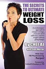 The Secrets to Ultimate Weight Loss: A revolutionary approach to conquer cravings, overcome food addiction,  and lose weight without going hungry Paperback