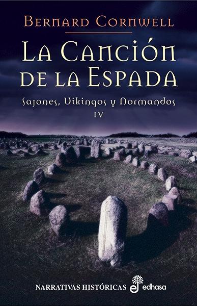 La canción de la espada (IV) (Sajones, vikingos y normandos) eBook ...