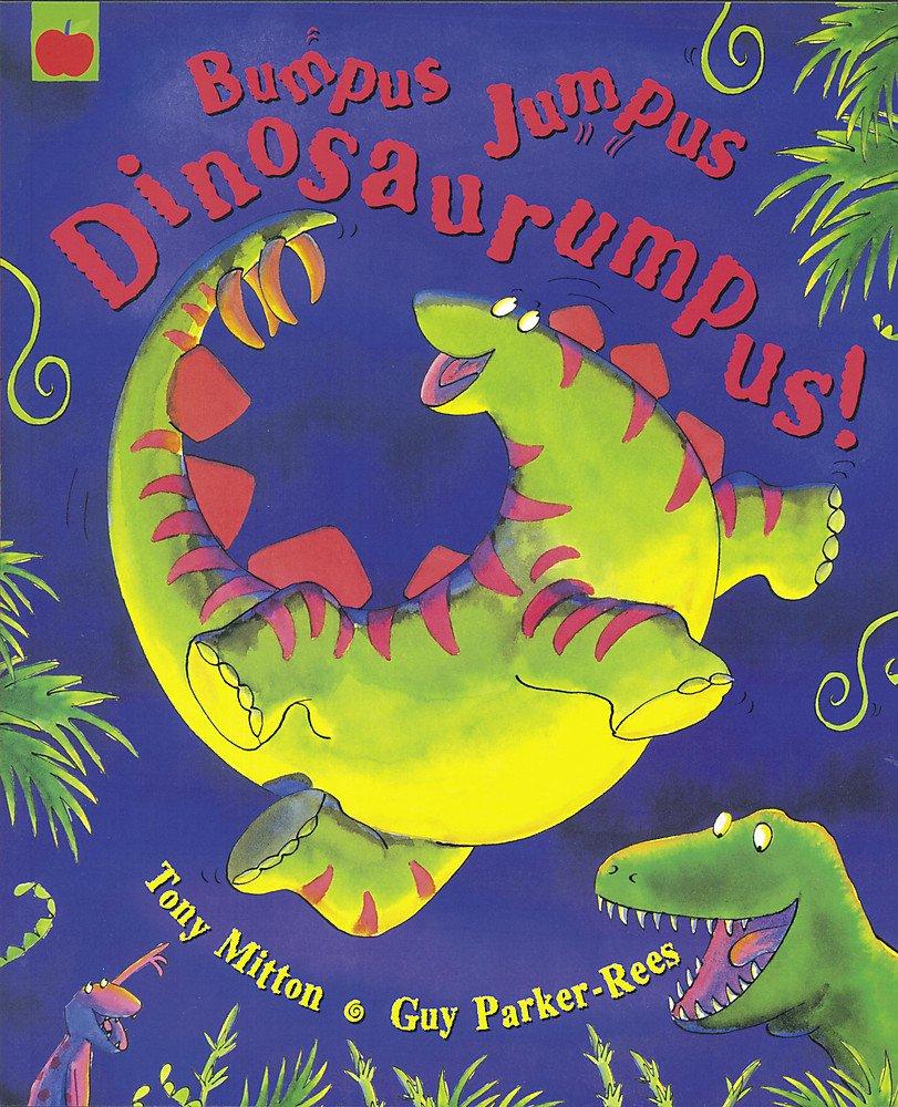 Bumpus Jumpus Dinosaurumpus: Amazon.co.uk: Mitton, Tony, Parker ...