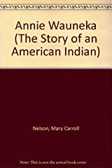 Annie Wauneka (The Story of an American Indian) Paperback
