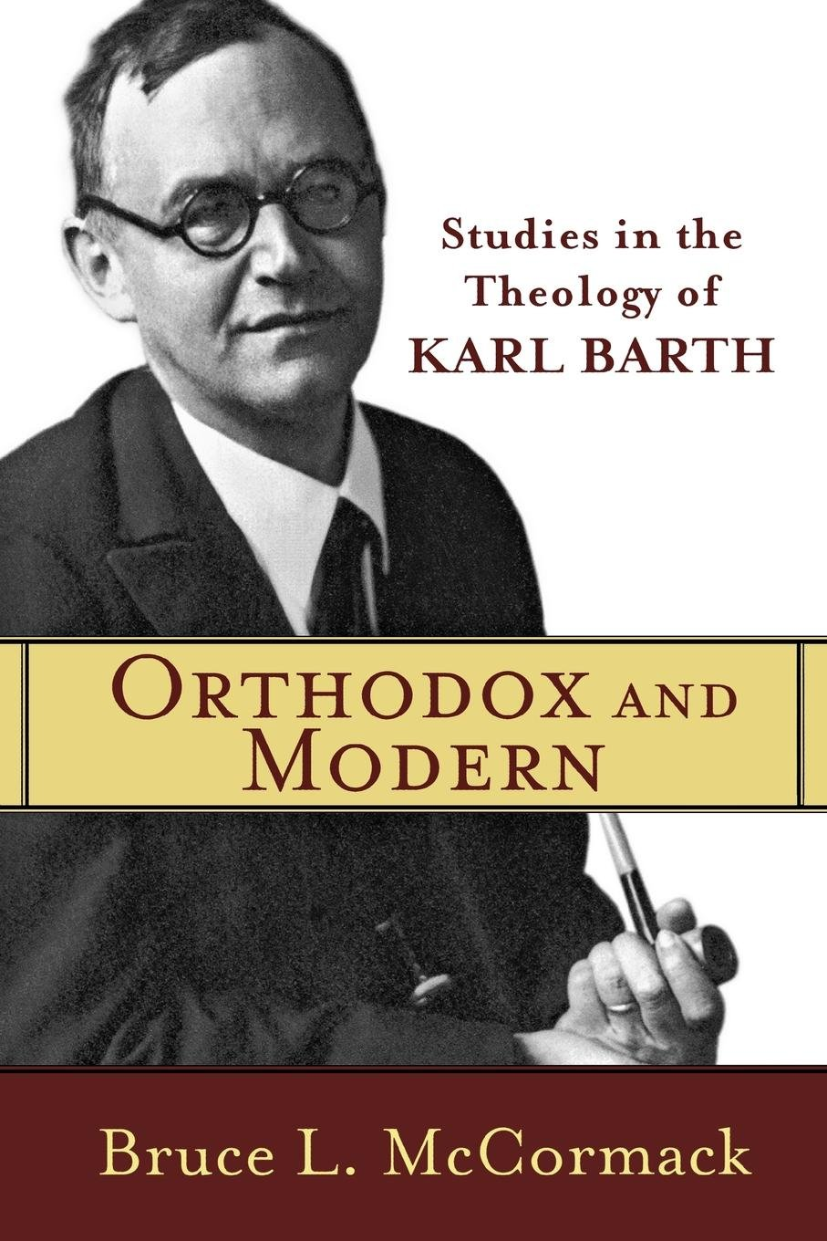Orthodox and Modern: Studies in the Theology of Karl Barth PDF