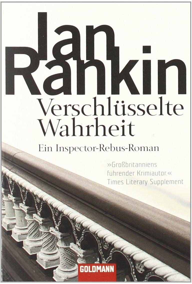 Verschlüsselte Wahrheit: der 5. Fall für Inspector Rebus (Goldmann Allgemeine Reihe)