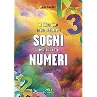 Il libro per interpretare i sogni e giocare i numeri