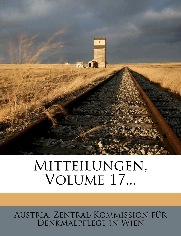 Mitteilungen, XVII. Jahrgang, Neue Folge (German Edition) pdf