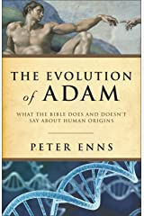 The Evolution of Adam, What the Bible Does and Doesn't Say about Human Origins Kindle Edition