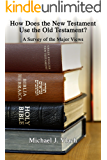 How Does the New Testament Use the Old Testament?: A Survey of the Major Views (English Edition)