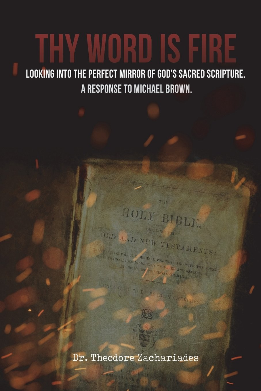 Thy Word is Fire Looking into the Perfect Mirror of God s Sacred