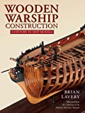 Wooden Warship Construction: A History in Ship