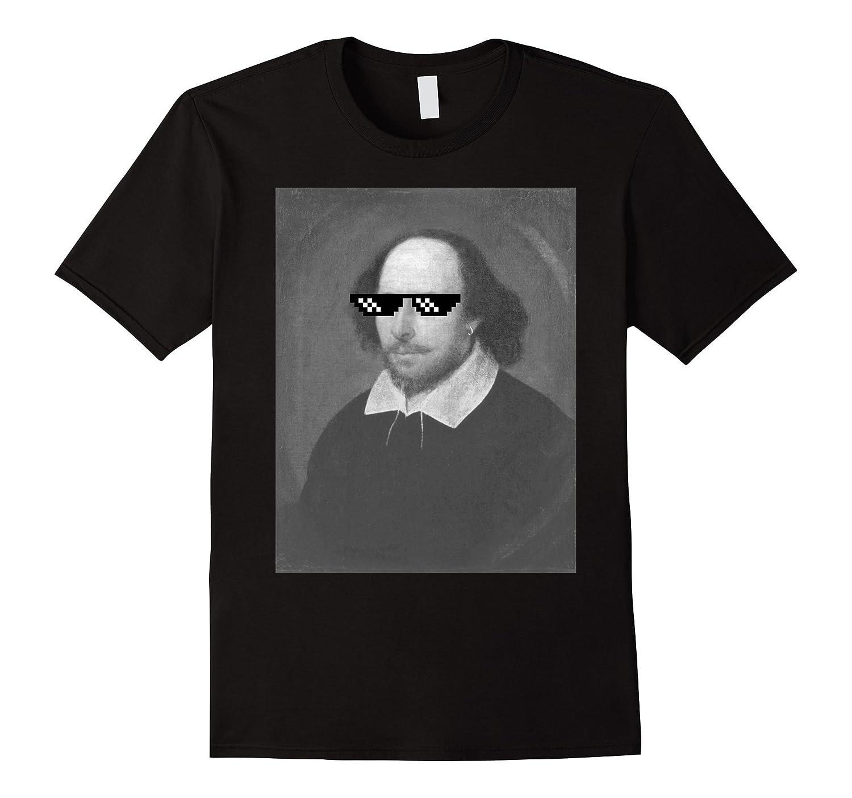 9b5f9a2ca693 William Shakespeare Funny Thug Life Sunglasses Meme T-shirt-TH ...
