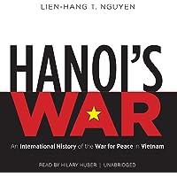 Hanoi's War: An International History of the War for Peace in Vietnam