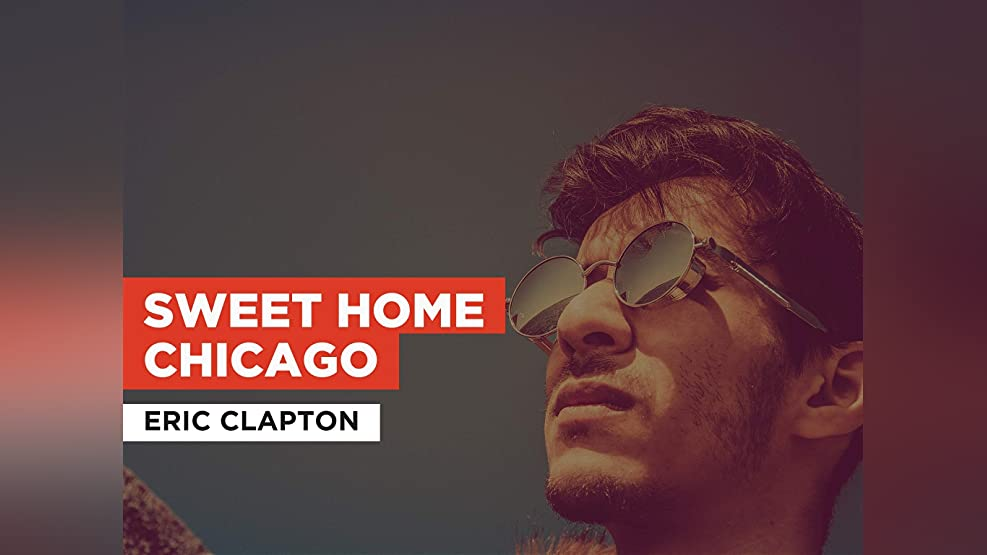 Sweet Home Chicago in the Style of Eric Clapton
