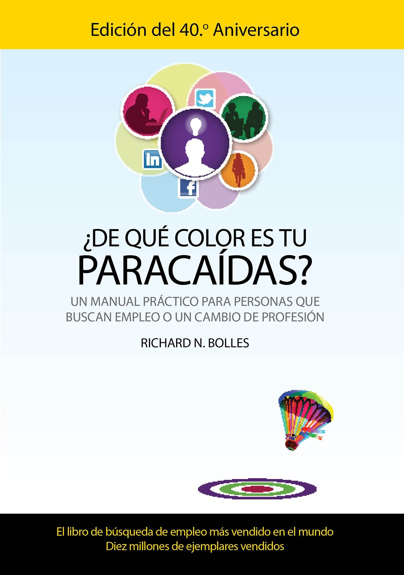 De que color es tu paracaidas? (Un manual practico para personas que ...