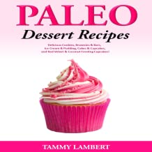 Paleo Dessert Recipes Delicious Cookies, Brownies & Bars, Ice Cream & Pudding, Cakes & Cupcakes, and Red Velvet & Coconut Frosting Cupcakes!
