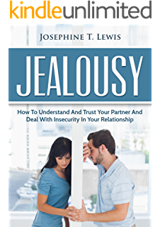 Jealousy relationship help with jealousy self esteem insecurity jealousy how to understand and trust your partner and deal with insecurity in your relationship fandeluxe Images