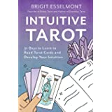 Intuitive Tarot: 31 Days to Learn to Read Tarot Cards and Develop Your Intuition