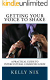 Getting Your Voice to Shake: A Practical Guide to Intercultural Communication