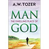 Man: What it Means to Have Christ Living in You (AW Tozer Series Book 3)