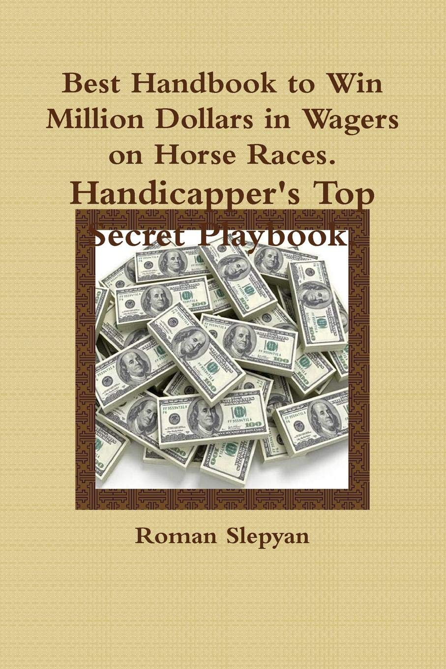Best Handbook to Win Million Dollars in Wagers on Horse Races