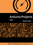 Arduino Projects Vol-I: With Proteus Simulation Files. Don't just read it, Try it...