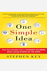 One Simple Idea: Turn Your Dreams into a Licensing Goldmine While Letting Others Do the Work Audible Audiobook