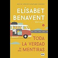 Toda la verdad de mis mentiras (Spanish Edition)