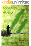 Adoption Healing... a path to recovery for mothers who lost children to adoption