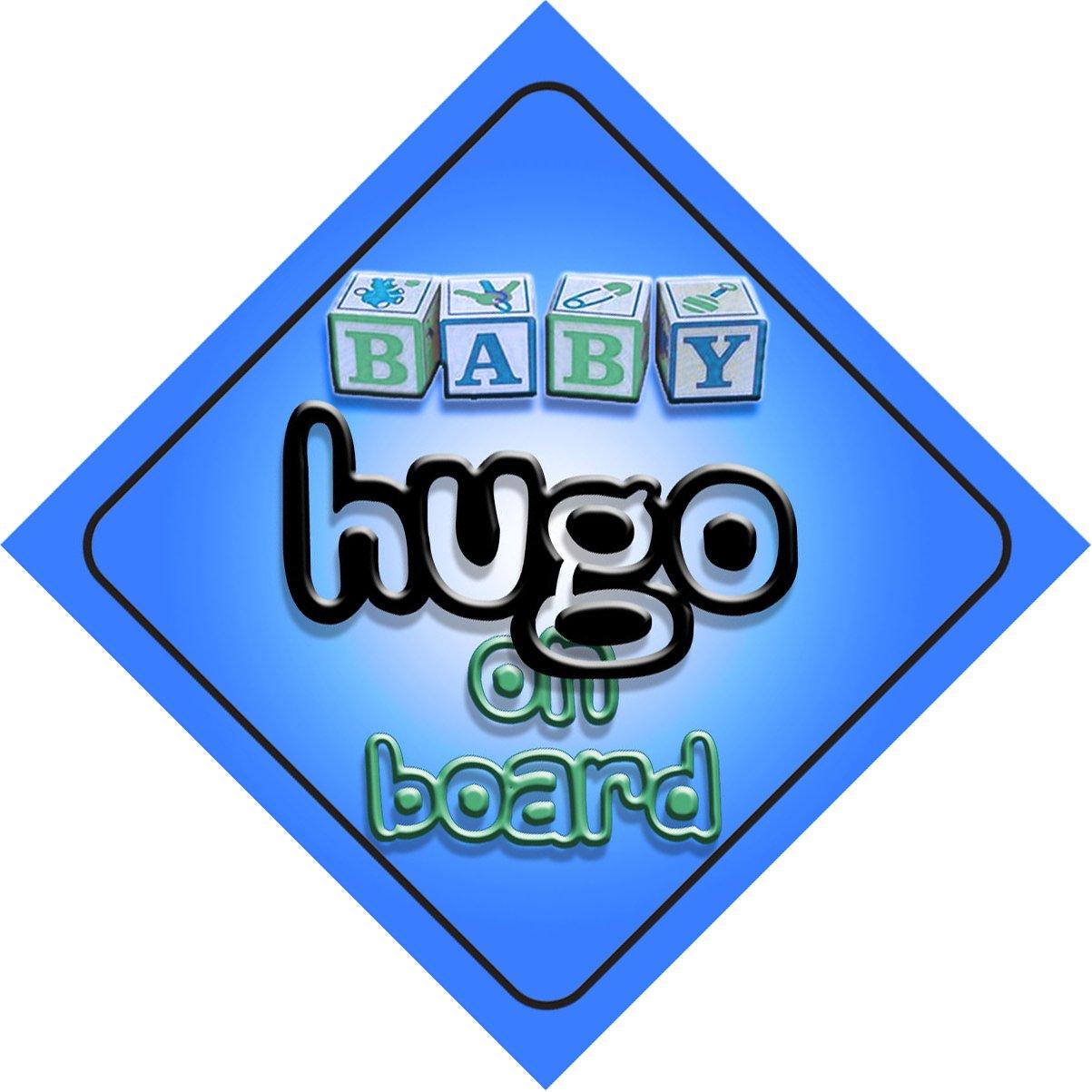 Baby Boy Hugo sur la board Design Voiture Panneau cadeau/Cadeau pour nouveau/Nouveau-Né Bébé Enfant mybabyonboard.co.uk